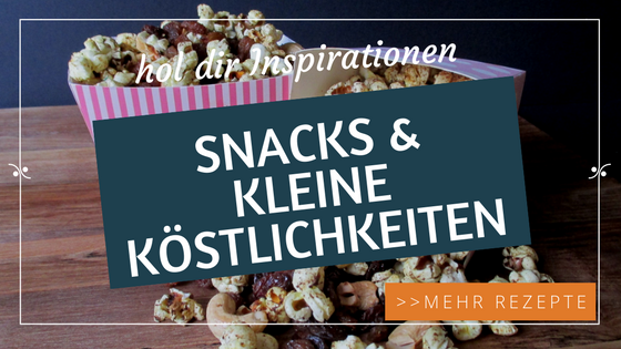 Snacks & kleine Köstlichkeiten