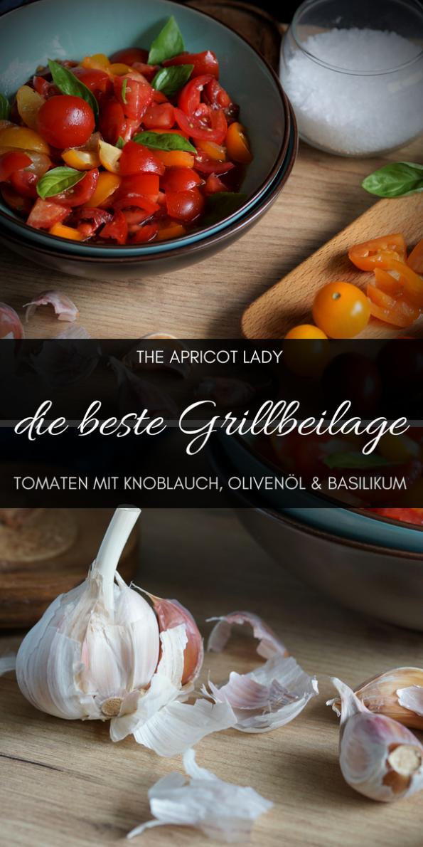 die beste Grillbeilage - Tomaten mit Knoblauch, Olivenöl & Basilikum