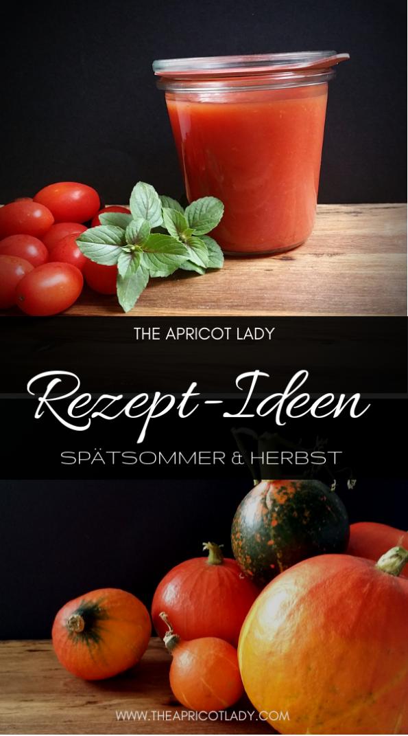 Rezept-Ideen für den Spätsommer & Herbst