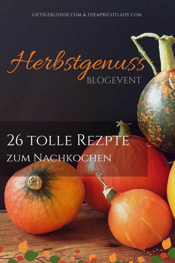 Blogevent Herbstgenuss - 26 tolle Rezepte zum Nachkochen. #kochen #essen #backen #rezepte #kochideen