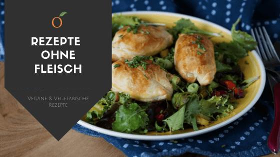 Rezepte ohne Fleisch (veggie & vegan)