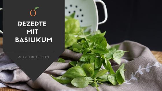 Rezepte mit Basilikum